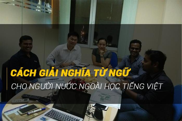 Cách giải nghĩa từ vựng cho người nước ngoài học tiếng Việt - iVina Edu