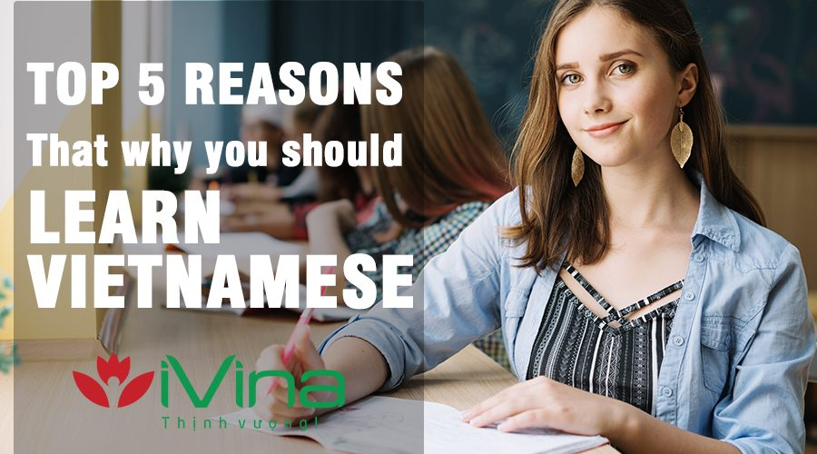 Top 5 reasons that why you should learn Vietnamese 2